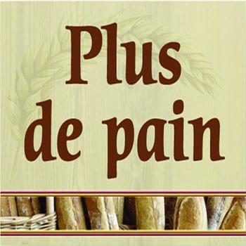 """PANCARTE """"PLUS DE PAIN"""""""